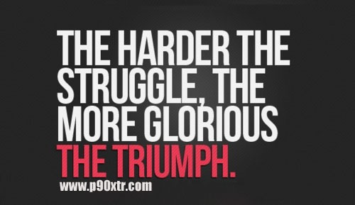 The Harder The More P90X
